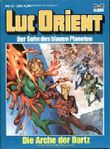 LUC ORIENT Der Sohn des Blauen Planeten Nr. 12, Die Arche der Dartz (Comic)