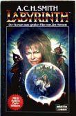 Labyrinth - Der Roman zum großen Film von Jim Henson [Deutsche Erstveröffentlichung - mit Farbbildern aus dem Film]