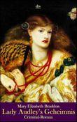 Lady Audley's Geheimnis: Ein Criminal-Roman