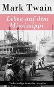Leben auf dem Mississippi - Vollständige deutsche Ausgabe