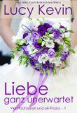 Liebe ganz unerwartet (Vier Hochzeiten und ein Fiasko, Buch 1): ein zeitgenössischer Liebesroman