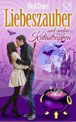 Liebeszauber und andere Katastrophen (Kurzroman)