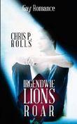 Lions Roar: Gay Romance: 3 (Irgendwie)