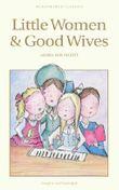 Little Women & Good Wives (Children's Classics)