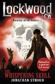 Lockwood & Co: The Whispering Skull: Book 2