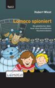 Lomoco spioniert (Die galaktischen Abenteuer eines himmelblauen Haushaltsroboters)