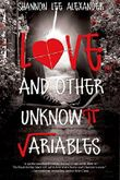 Love and Other Unknown Variables (Entangled Teen)