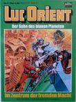 Luc Orient Nr. 3, Der Sohn des blauen Planeten, Im Zentrum der fremden Macht