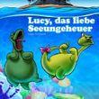 Lucy, das liebe Seeungeheuer