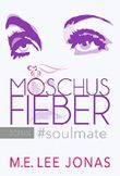 Moschusfieber #soulmate
