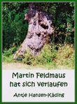Martin Feldmaus hat sich verlaufen
