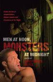 Men at Noon, Monsters at Midnight