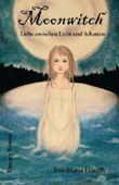 Moonwitch - Liebe zwischen Licht und Schatten