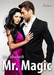 Mr Magic! Turbulenter, witziger Liebesroman - Liebe, Sex und Leidenschaft...