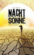 NACHTSONNE - Flucht ins Feuerland (Die Nachtsonne Chroniken)
