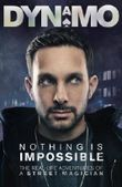 Nothing Is Impossible: The Real-Life Adventures of a Street Magician by Dynamo on 27/09/2012 unknown edition