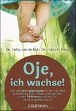 """Oje, ich wachse! Von den acht """"Sprüngen"""" in der mentalen Entwicklung Ihres Kindes während der ersten 14 Monate und wie Sie damit umgehen können von Hetty van de Rijt (Juli 1998) Taschenbuch"""