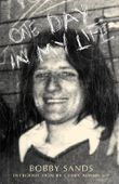 One Day in My Life by Bobby Sands: Diary of an Irish Republican Hunger Striker
