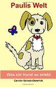 Paulis Welt: Was ein Hund so erlebt