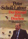 Peter Scholl-Latour: Der Ritt auf dem Drachen - Indochina, von der französischen Kolonialzeit bis heute