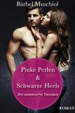 Pinke Perlen & Schwarze Heels: Die Trilogie