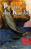 Piraten der Karibik: Reprint eines Augenzeugenbericht aus dem 17. Jahrhundert