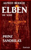 Prinz Sandrilas - Episode 2 (ELBEN - Die Serie)