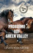 Probleme auf Green Valley (Green Valley Serie, Band 2)