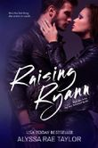 Raising Ryann (Bad Boy Reformed Series): Bad Boy Reformed