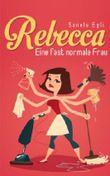 Rebecca - Eine fast normale Frau