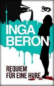 Requiem für eine Hure: Berlinkrimi nicht nur für Frauen: Ninas und Franks zweiter Fall