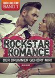 Rockstar Romance - Band 1: Der Drummer gehört mir!