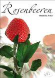 Rosenbeeren: Stachelig und süß - zwei Jugendliche finden ihren Weg