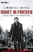 Ruhet in Frieden. A Walk Among the Tombstones: Thriller von Lawrence Block (13. Oktober 2014) Taschenbuch