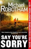 Say You're Sorry (Joe O'loughlin 5) by Robotham, Michael (2013) Paperback