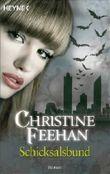 Schicksalsbund: Der Bund der Schattengänger 8 - Roman von Feehan. Christine (2011) Taschenbuch