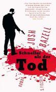 Schneller als der Tod: Roman von Bazell. Josh (2010) Gebundene Ausgabe