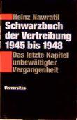 Schwarzbuch der Vertreibung 1945-1948: Das letzte Kapitel unbewältigter Vergangenheit