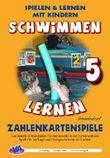 Schwimmen lernen 5: Zahlenkartenspiele: laminiert oder unlaminiert (Spielen & Lernen mit Kindern (Schwimmen))