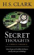 Secret Thoughts: a medical thriller