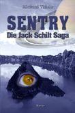 Sentry - Die Jack Schilt Saga: Die Abenteuer des Jack Schilt