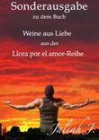 Sonderausgabe zu Llora por el amor - Weine aus Liebe