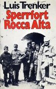 Sperrfort Rocca Alta: Der heroische Kampf um das Panzerwerk Verle