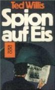 Spion auf Eis : Roman. = The left-handed sleeper. rororo 4503 ; 3499145030 Aus d. Engl. von Otto Bayer,