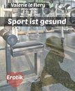 Sport ist gesund: Eine erotische Kurzgeschichte und weitere Leseproben