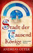 Stadt der tausend Könige: Historischer Roman