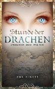 Stunde der Drachen: Zwischen den Welten