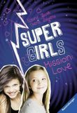 Super Girls – Mission: Love