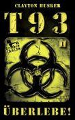 T93 Band 1: Überlebe!