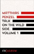 Talk On The Wild Side. Volume 1